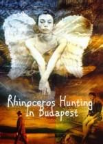 Rhinoceros Hunting In Budapest (1997) afişi