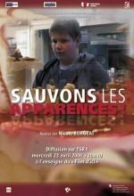 Sauvons Les Apparences! (2008) afişi