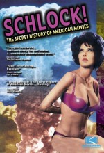 Schlock! The Secret History Of American Movies (2001) afişi