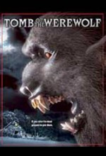 The Tomb Of The Werewolf (2004) afişi