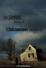 The Untold Story Of Christensen Jacobson (2011) afişi