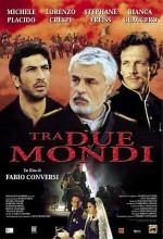 Tra Due Mondi (2001) afişi