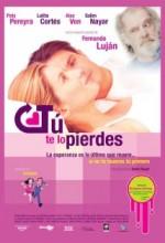 Tu Te Lo Pierdes (2005) afişi
