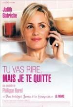 Tu Vas Rire, Mais Je Te Quitte (2005) afişi