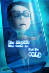 The Embryo Who Came in from the Cold (2013) afişi