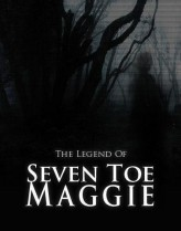The Legend of Seven Toe Maggie  afişi