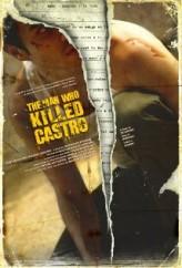 The Man Who Killed Castro  afişi