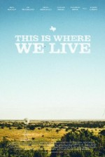 This Is Where We Live (2013) afişi