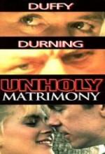 Unholy Matrimony (1988) afişi