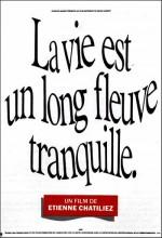 Vie Est Un Long Fleuve Tranquille, La
