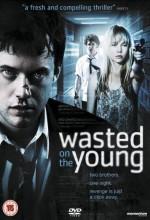 Wasted On The Young – Kayıp Yaşamlar