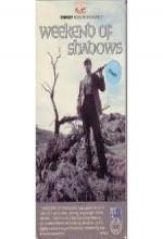 Weekend Of Shadows