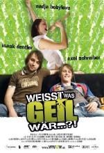 Weisst Was Geil Wär...?!