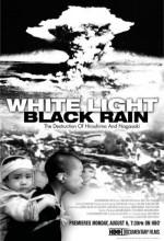 White Light Black Rain: The Destruction Of Hiroshima And Nagasaki (2007) afişi