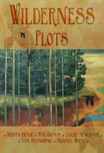 Wilderness Plots: Songs And Stories Of The Prairie (2009) afişi