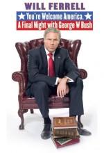 Will Ferrell: You're Welcome America - A Final Night With George W Bush (2009) afişi