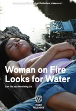 Woman On Fire Looks For Water (2009) afişi