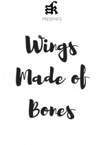 Wings Made of Bones  afişi