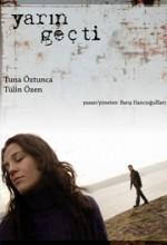 Yarın Geçti (2007) afişi