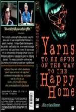 Yarns To Be Spun On The Way To The Happy Home (2007) afişi