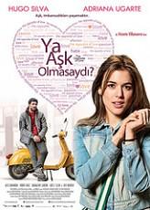 Ya Aşk Olmasaydı? (2011) afişi