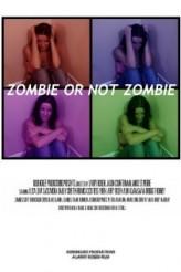 Zombie Or Not Zombie  afişi