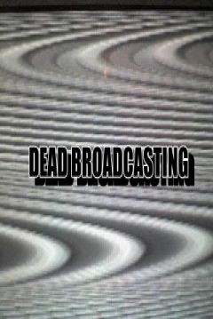 Dead Broadcasting