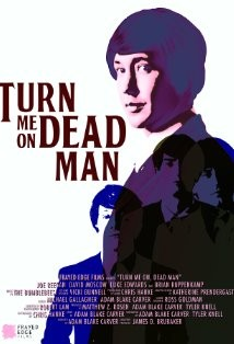 Turn Me On, Dead Man