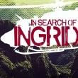 In Search of Ingrid   Resimleri