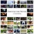 Through the Never   Resimleri