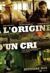 À l'origine d'un cri (2010) afişi