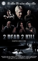 2 Dead 2 Kill (2013) afişi