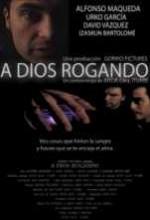A Dios Rogando (2007) afişi