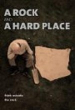 A Rock And A Hard Place (2009) afişi
