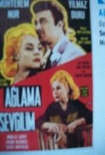 Ağlama Sevgilim (1962) afişi