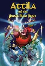 Attila And The Great Blue Bean (2006) afişi