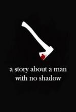 A Story About a Man with No Shadow  afişi