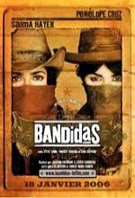 Bandidas (2006) afişi