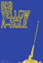 Big Yellow A-Hole (2012) afişi