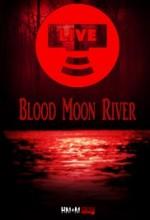 Blood Moon River (2017) afişi