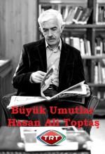 Büyük Umutlar Hasan Ali Toptaş