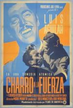 Charro A La Fuerza (1948) afişi