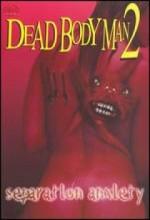 Dead Body Man 2: Separation Anxiety (2007) afişi