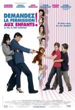 Demandez La Permission Aux Enfants (2007) afişi