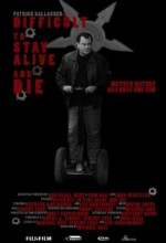Difficult To Stay Alive And Die (2009) afişi