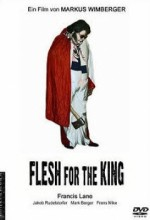 Flesh For The King (2006) afişi
