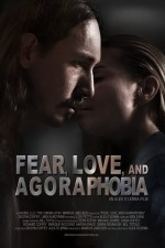 Fear, Love, and Agoraphobia   afişi