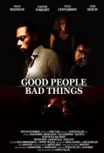 Good People, Bad Things (2008) afişi
