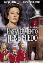 Hasta El Viento Tiene Miedo (1967) afişi