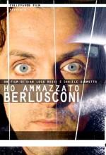 Ho Ammazzato Berlusconi (2008) afişi